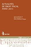 Actualités de droit fiscal : anno 2013