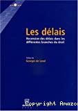 Les Délais : recension des délais dans les différentes branches du droit
