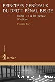 Principes généraux du droit pénal belge : tome I : la loi pénale : 3ème édition