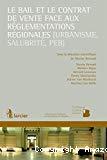 Bail et le contrat de vente face aux réglementations régionales (urbanisme, salubrité, PEB)