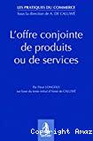 L'Offre conjointe de produits ou de services