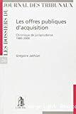 Les Offres publiques d'acquisition : chronique de jurisprudence 1989-2000