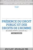 Présence du droit public et des droits de l'homme. Mélanges offerts à Jacques Velu. -