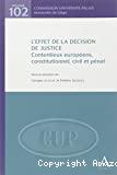 L'Effet de la décision de justice : contentieux européens, constitutionnel, civil et pénal