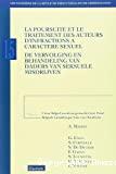 La Poursuite et le traitement des auteurs d'infractions à caractère sexuel = de vervolging en behandeling van daders van seksuele misdrijven : actes du colloque tenu à Bruxelles, 26 septembre 2008