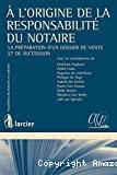 A l'origine de la responsabilité du notaire : la préparation d'un dossier de vente et de succession