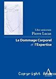 Le Dommage corporel et l'expertise : liber amicorum Pierre Lucas