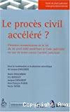 Le Procès civil accéléré ? : premiers commentaires de la loi du 26 avril 2007 modifiant le Code judiciaire en vue de lutter contre l'arriéré judiciaire