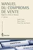 Manuel du compromis de vente : aspects civils et fiscaux 2ème édition