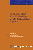 Union européenne et USA : protection sociale des travailleurs migrants