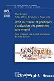 Droit au travail et politiques d'activation des personnes sans emploi : étude critique du rôle du droit international des droits humains