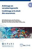 L'Arbitrage et le droit des assurances = Arbitrage en verzekeringsrecht