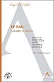 Le Bail : actualités et dangers