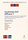 Le Procès civil efficace ? : première analyse de la loi du 19 octobre 2015 modifiant le droit de la procédure civile (dite
