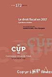 Le Droit fiscal en 2017 : questions choisies