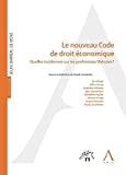Le Nouveau code de droit économique : quelles incidences sur les professions libérales ?