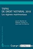 Tapas de droit notarial 2018 : les régimes matrimoniaux