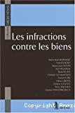 Les Infractions contre les biens : (volume 1)