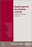 Nouvelle approche des préjudices corporels : évolutions ! Révolution ? Résolutions ... : actes du colloque organisé par la Conférence libre du Jeune barreau de Liège le 25 juin 2009