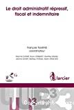Le Droit administratif répressif, fiscal et indemnitaire ; Sous la coordination de François Tulkens ; Maxime Chomé, et alii. -