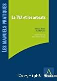 La TVA et les avocats : obligations, formalités et opportunités