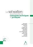 Sol wallon : appréhender les contraintes techniques et juridiques