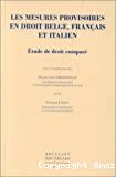 Les Mesures provisoires en droit belge, français et italien : étude de droit comparé