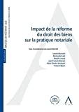 Impact de la réforme du droit des biens sur la pratique notariale
