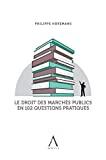 Le Droit des marchés publics en 102 questions pratiques