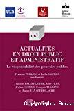 Actualités en droit public et administratif : les responsabilités des pouvoirs publics