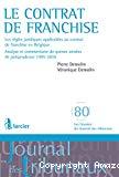 Le Contrat de franchise : les règles juridiques applicables au contrat de franchise en Belgique : analyse et commentaire de quinze années de jurisprudence 1995-2010