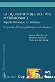 La Liquidation des régimes matrimoniaux : aspects théoriques et pratiques : 8ème journée d'études juridiques Jean Renauld