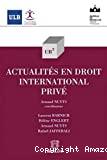 Actualités en droit international et privé