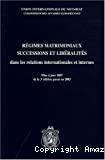 Régimes matrimoniaux, successions et libéralités dans les relations internationales et internes : mise à jour 2007 de la 3ième édition parue en 2003