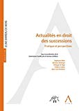 Actualités en droit des successions : pratique et perspectives / Sous la coordination de la Commission Famille près le barreau de Mons / Stéphanie Biller, et alii. -
