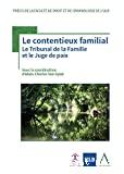 Contentieux familial : le tribunal de la famille et le Juge de paix