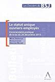 Le Statut unique ouvriers-employés : commentaire pratique de la loi du 26 décembre 2013