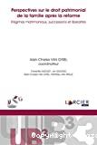 Perspectives sur le droit patrimonial de la famille après la réforme : régimes matrimoniaux, successions et libéralités
