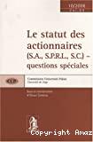 Le Statut des actionnaires (S.A., S.P.R.L., S.C.) - questions spéciales