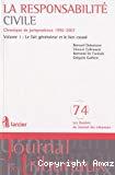 La Responsabilité civile : chronique de jurisprudence 1996-2007 : volume 1 : le fait générateur et le lien causal
