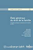 États généraux du droit de la famille : actualités juridiques et judiciaires de la famille en 2014